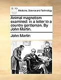 Animal Magnetism Examined, John Martin, 1140660438
