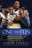 One and Fun: A Behind the Scenes Look at John Calipari and the 2010 Kentucky Wildcats