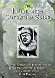 The Illustrated Cotswold Guide: (discover the Charming and Sometimes Odd Side to This Wonderful Part of England with Cotswold Artist Peter Reardon) (Driveabout)