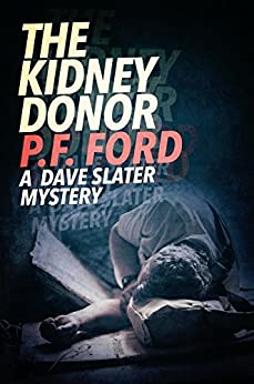 The Kidney Donor (Dave Slater Mystery Novels Book 8) by [Ford, P.F.]