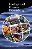 Ecologies of Human Flourishing (Religions of the World and Ecology), , 0945454457