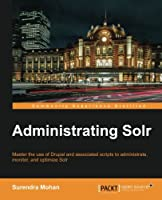 Administrating Solr Front Cover