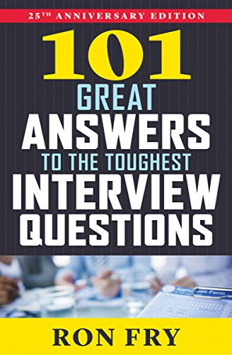 101-great-answers-to-the-toughest-interview-questions-25th-anniversary-edition