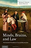 Minds, Brains, and Law : The Conceptual Foundations of Law and Neuroscience, Pardo, Michael S. and Patterson, Dennis, 0199812136
