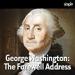 George Washington: Farewell Address | George Washington