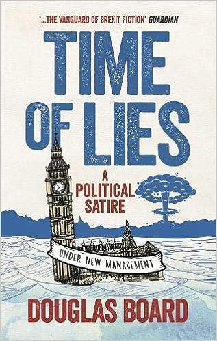 Time Of Lies A Political Satire Amazon Co Uk Douglas Board