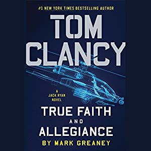 Tom Clancy True Faith and Allegiance Hörbuch
