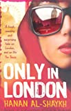 Only in London by Hanan Al-Shaykh front cover