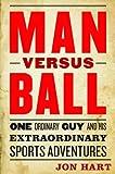 Man Versus Ball, Jon Hart, 1612344143