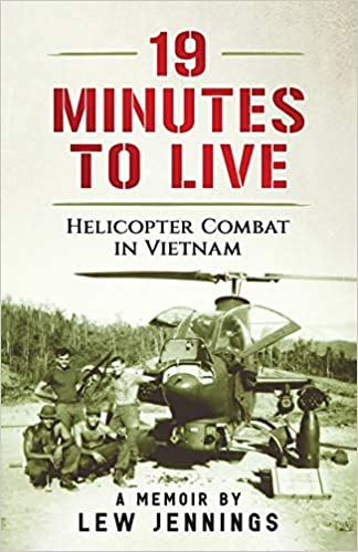 Amazon com: 19 Minutes to Live - Helicopter Combat in Vietnam: A
