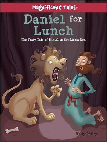 Bücher suchen kostenlos herunterladen Daniel for Lunch: The Tasty Tale of Daniel in the Lions' Den (Magnificent Tales Series) PDF 1434703673 by Kelly Pulley