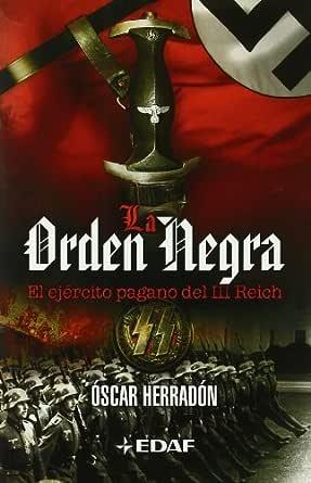 La orden negra (Clio. Crónicas e la Historia) eBook: Herradón, Oscar, Bundesarchiv, Deutsches: Amazon.es: Tienda Kindle