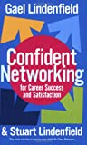 Confident Networking for Career Success and Satisfaction, Gael Lindenfield and Stuart Lindenfield, 0749926503