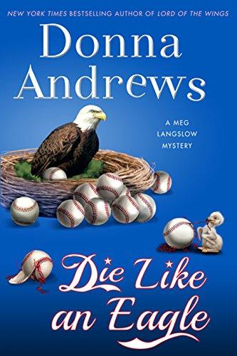 Die Like an Eagle (A Meg Langslow Mystery)