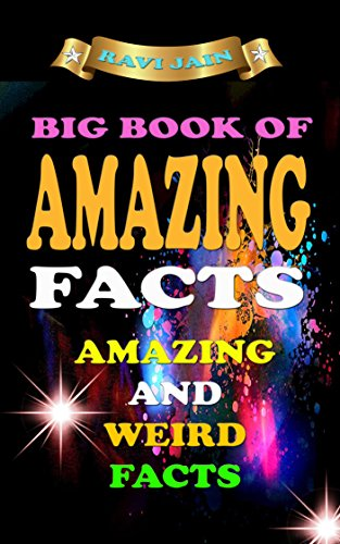Big Book of Amazing Facts: Amazing and Weird Facts Collection