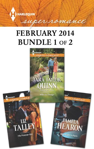 Harlequin Superromance February 2014 - Bundle 1 of 2: His Forever Girl\Moonlight in Paris\Wife by Design - Moonlight Design