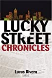 Lucky Street Chronicles, Lucas A. Rivera, 0595234666
