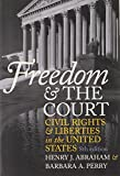 Freedom and the Court: Civil Rights and Liberties in the United States (Eighth Edition) 8th edition by Abraham, Henry J., Perry, Barbara A. (2003) Paperback