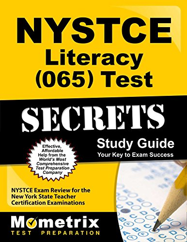 NYSTCE Literacy (065) Test Secrets Study Guide: NYSTCE Exam Review for the New York State Teacher Certification Examinations