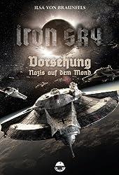 Iron Sky: Vorsehung - Nazis auf dem Mond: Exklusive Kurzgeschichte