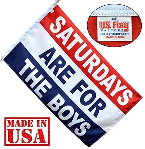 US Flag Factory - 3'x5' Flag Saturdays are for The Boys - Made in America - US Standard 200 Denier Outdoor SolarMac (Grommets) by US Flag Factory