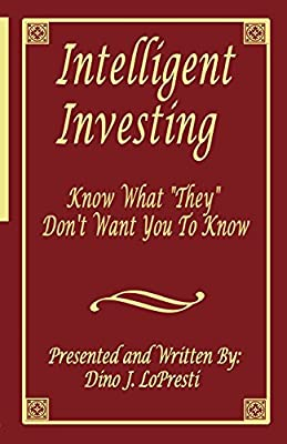 "Intelligent Investing: Know What ""They"" Don't Want You To Know"