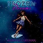 Frozen Dreams | Karen Coleman