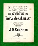 img - for Too-Ra-Loo-Ra-Loo-Ral (That's An Irish Lullaby)/ 1914 Vintage Original Sheet Music / J.R. Shannon (James Royce Shannon) book / textbook / text book