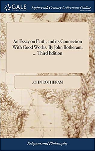Business Essay Writing Service An Essay On Faith And Its Connection With Good Works By John Rotheram   Third Edition John Rotheram  Amazoncom Books Comparison Contrast Essay Example Paper also Essay Thesis Example An Essay On Faith And Its Connection With Good Works By John  Essay For Science