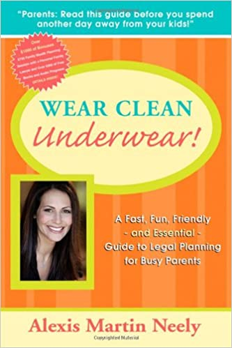 Book Wear Clean Underwear!: A Fast, Fun, Friendly and Essential Guide to Legal Planning for Busy Parents