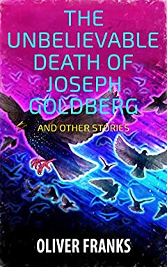 The Unbelievable Death of Joseph Goldberg: And Other Short Stories