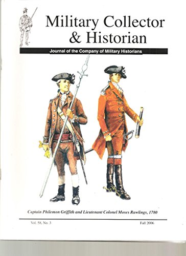Military Collector & Historian, Journal of the Company of Military Historians, Fall 2006