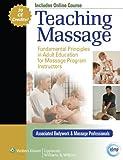Teaching Massage: Fundamental Principles in Adult Education for Massage Program Instructors