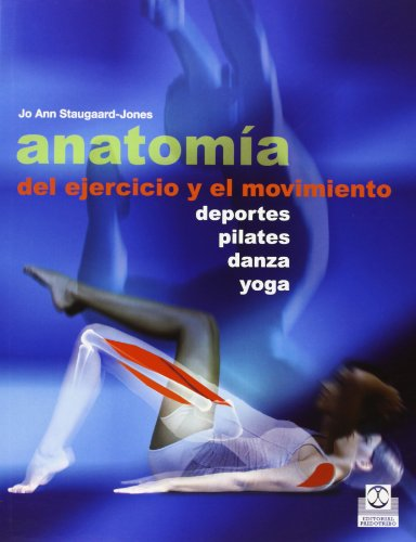 Anatomía del ejercicio y el moviento (Spanish Edition)