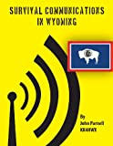 Survival Communications in Wyoming, John Parnell, 1478159286