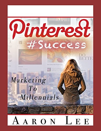Pinterest #Success: Pinterest Marketing To Millennials