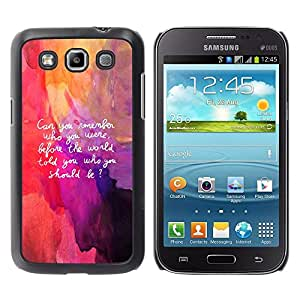 TopCaseStore / la caja del caucho duro de la cubierta de protección de la piel - Art Quote Be Yourself Remember Life Inner Self - Samsung Galaxy Win I8550 I8552 Grand Quattro