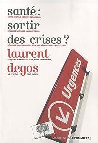 Santé : sortir des crises ? par Laurent Degos