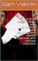 Women in Relationships with Narcissists and Psychopaths: Mates, Spouses, and Intimate Partners