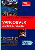 Signpost Guide Vancouver and British Columbia, Maxine Cass and Fred Gebhart, 0762706929