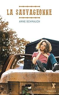La sauvageonne, Schmauch, Anne