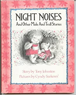 Night noises and other mole and troll stories a see and read book night noises and other mole and troll stories a see and read book tony johnston cyndy szekeres 9780399205262 amazon books publicscrutiny Image collections