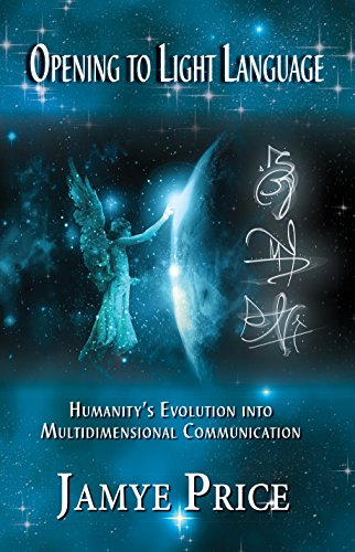 Opening to light language humanitys evolution into opening to light language humanitys evolution into multidimensional communication by price jamye fandeluxe Choice Image