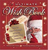 The Ultimate Wish Book for Grown-Ups : How to Use the Magic of Santa to Create Your Dreams, Holden, Melanie Calitri, 0976108003