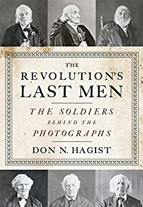 By Don N. Hagist - The Revolution's Last Men: The Soldiers Behind the Photographs (2015-04-21) [Hardcover]