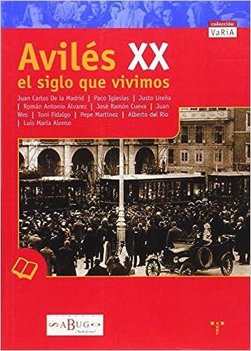 Amazon.com: AVILES XX. EL SIGLO QUE VIVIMOS (9788497041508 ...