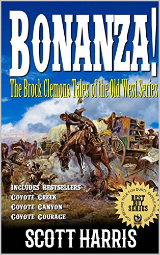 Bonanza! The Brock Clemons Tales of the Old West: A Western Adventure From The Author of Tales From Dry Springs