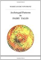 Archetypal Patterns In Fairy Tales (Studies In