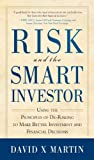 "Master the most important investing skill of all—DECISION MAKING ""De-risking your investments requires knowing that there is much you don't know.""–David X Martin Risk exists because of one simple fact: Decisions are always based on incomplete..."