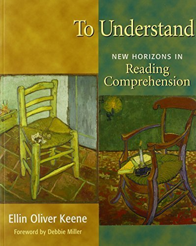 To Understand: New Horizons in Reading Comprehension by Keene, Ellin Oliver (2008) Paperback